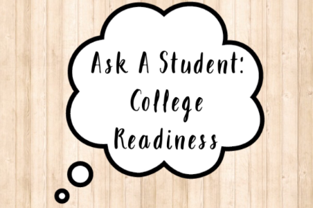 Ask A Student: College Readiness