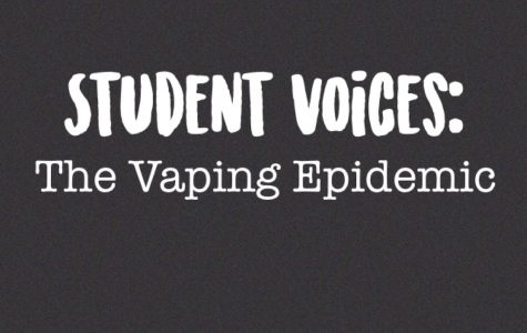 Student Voices: The Vaping Epidemic